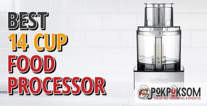 Best 14 Cup Food Processor