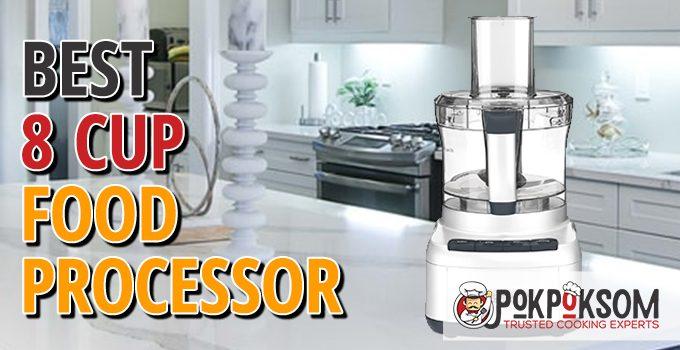 Best 8 Cup Food Processor
