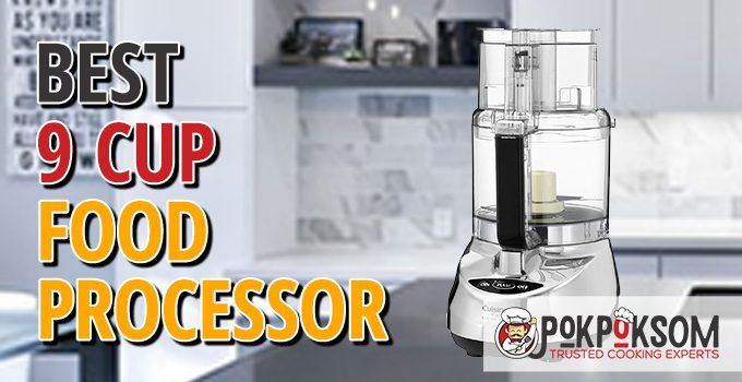 Best 9 Cup Food Processor
