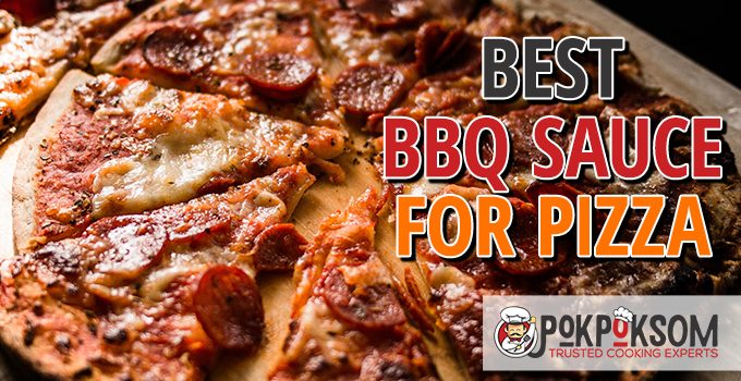 Best Bbq Sauce For Pizza
