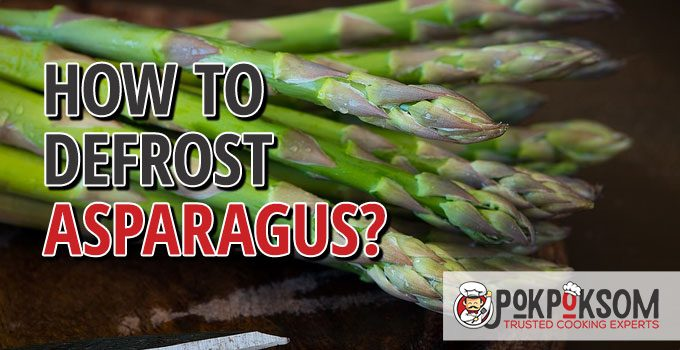 How To Defrost Asparagus