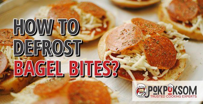How To Defrost Bagel Bites