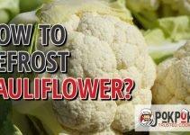 How to Defrost Cauliflower?