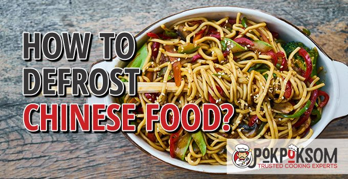How To Defrost Chinese Food