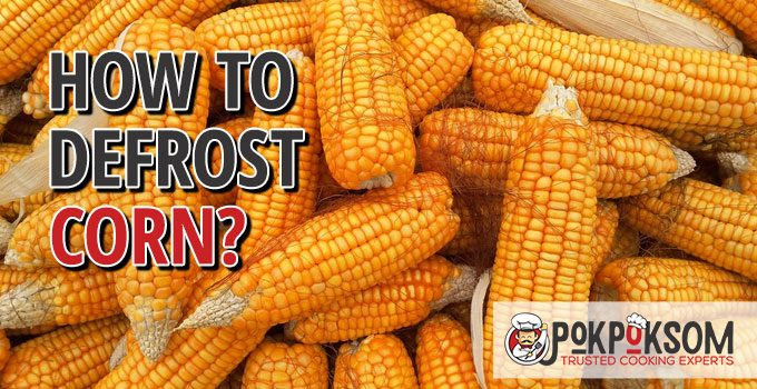How To Defrost Corn