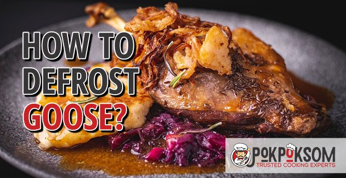 How To Defrost Goose