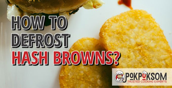 How To Defrost Hash Browns