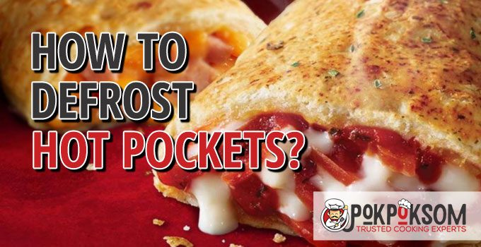 How To Defrost Hot Pockets