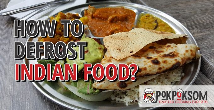 How To Defrost Indian Food