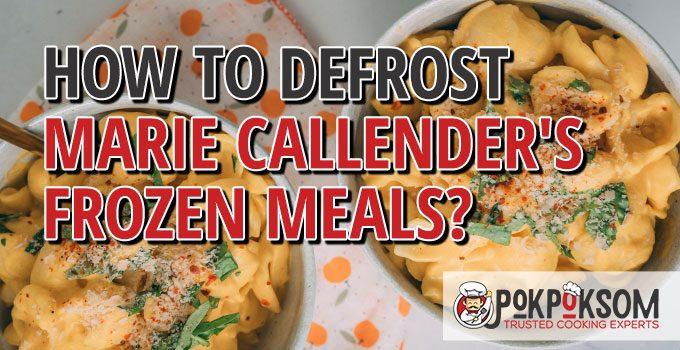 How To Defrost Marie Callender's Frozen Meals