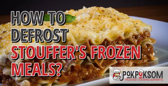 How To Defrost Stouffer's Frozen Meals