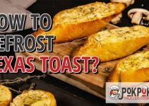How to Defrost Texas Toast?