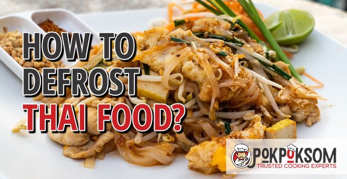 How To Defrost Thai Food