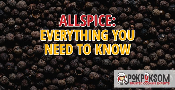 Allspice Everything You Need To Know