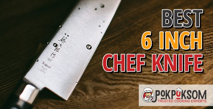 Best 6 Inch Chef Knife