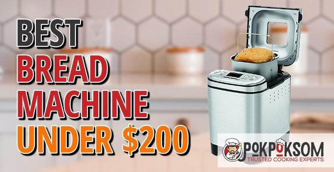 Best Bread Machine Under $200