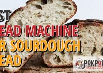 5 Best Bread Machines for Sourdough Bread (Reviews Updated 2021)