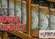 5 Best Brown Mustards (Reviews Updated 2021)