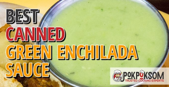 Best Canned Green Enchilada Sauce