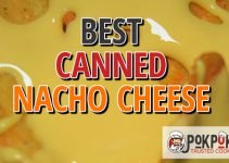 5 Best Canned Nacho Cheese (Reviews Updated 2021)