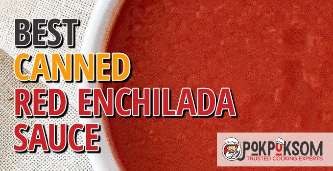 Best Canned Red Enchilada Sauce