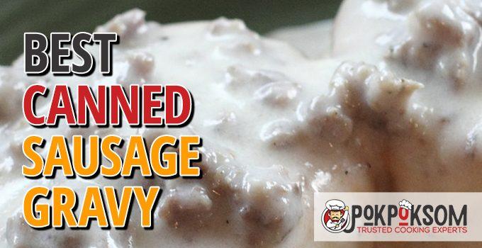Best Canned Sausage Gravy