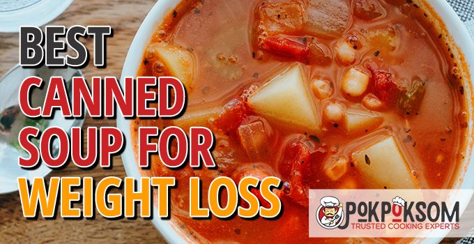 Best Canned Soup For Weight Loss
