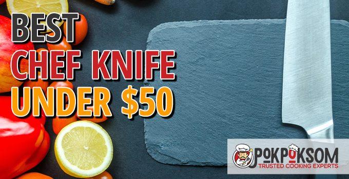 Best Chef Knife Under $50