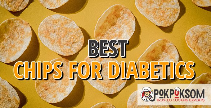 Best Chips For Diabetics