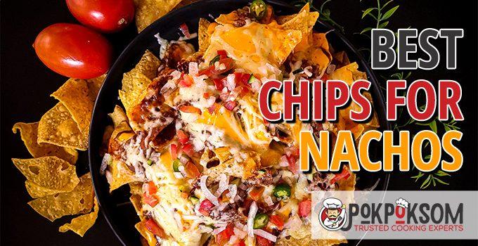 Best Chips For Nachos