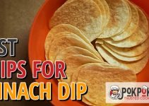 5 Best Chips for Spinach Dip (Reviews Updated 2021)