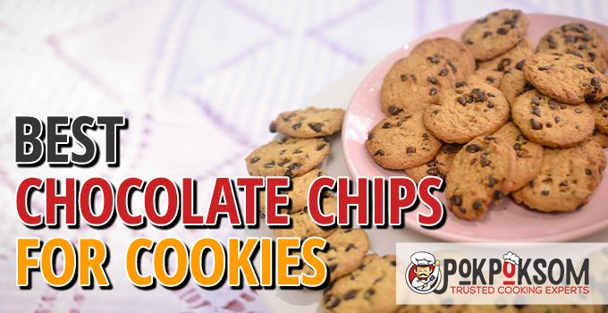 Best Chocolate Chips For Cookies
