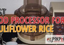5 Best Food Processors for Cauliflower Rice (Reviews Updated 2021)