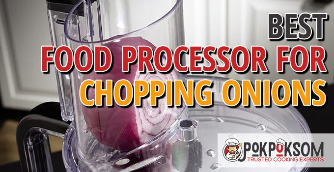 Best Food Processor For Chopping Onions