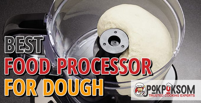 Best Food Processor For Dough