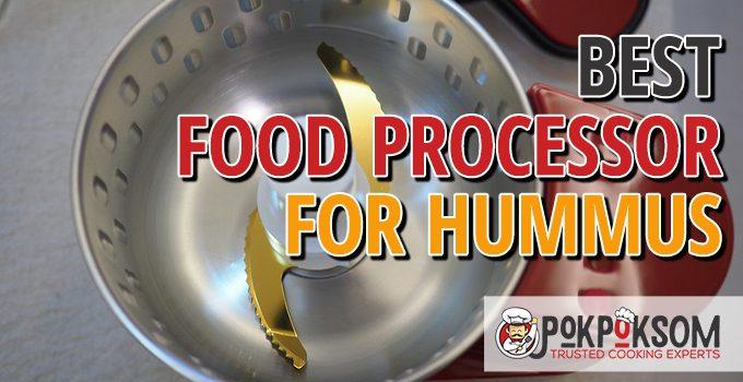 Best Food Processor For Hummus