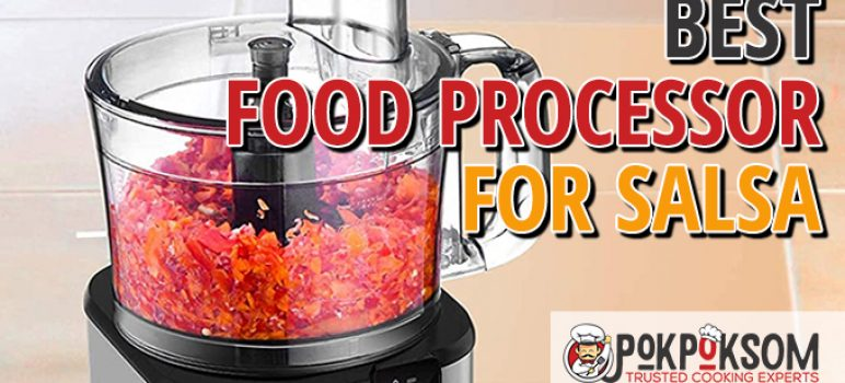 Best Food Processor For Salsa