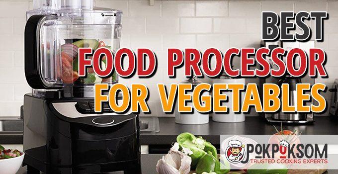 Best Food Processor For Vegetables