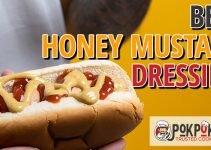 5 Best Honey Mustard Dressings (Reviews Updated 2021)