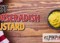 5 Best Horseradish Mustards (Reviews Updated 2021)