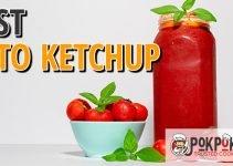 5 Best Keto Ketchups (Reviews Updated 2021)