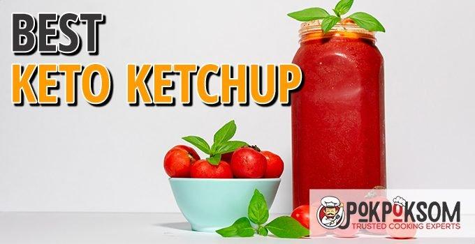 Best Keto Ketchup
