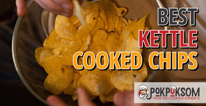 Best Kettle Cooked Chips