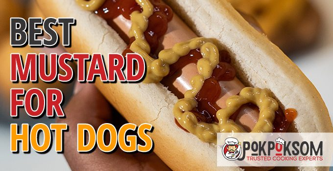 Best Mustard For Hot Dogs