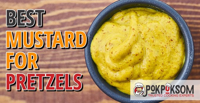 Best Mustard For Pretzels