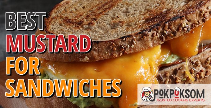 Best Mustard For Sandwiches
