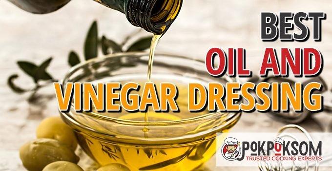 Best Oil And Vinegar Dresing