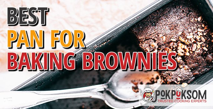 Best Pan For Baking Brownies