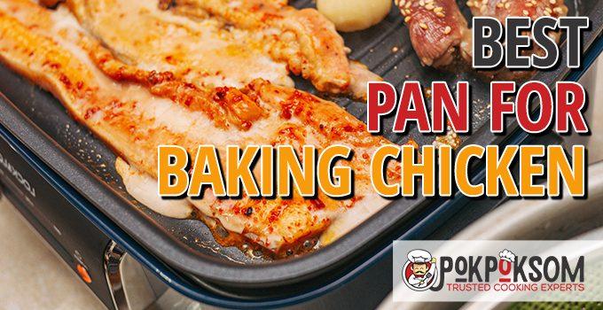 Best Pan For Baking Chicken