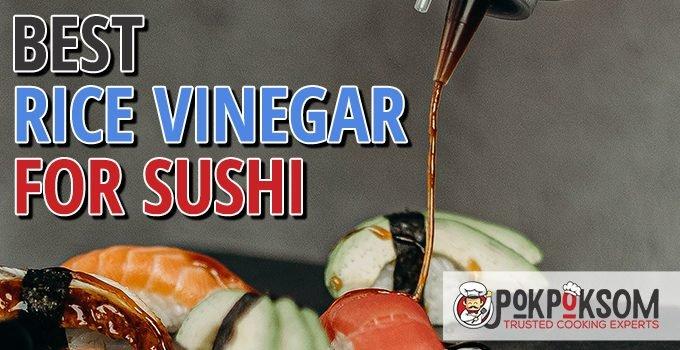 Best Rice Vinegar For Sushi